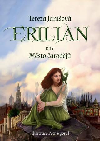 Erilian 1 -- Město čarodějů - Janišová Tereza [E-kniha]